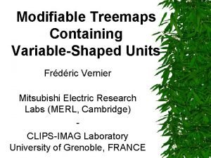 Modifiable Treemaps Containing VariableShaped Units Frdric Vernier Mitsubishi