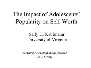 The Impact of Adolescents Popularity on SelfWorth Sally