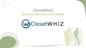 Closet Whiz Dress Smart Work Smart Stay Productive