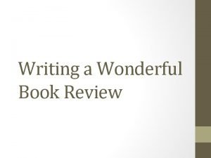 Writing a Wonderful Book Review Book Review vs