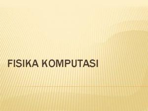 FISIKA KOMPUTASI IV INSTRUKSI GRAFIS Instruksi grafis sangat