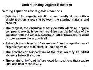 Understanding Organic Reactions Writing Equations for Organic Reactions