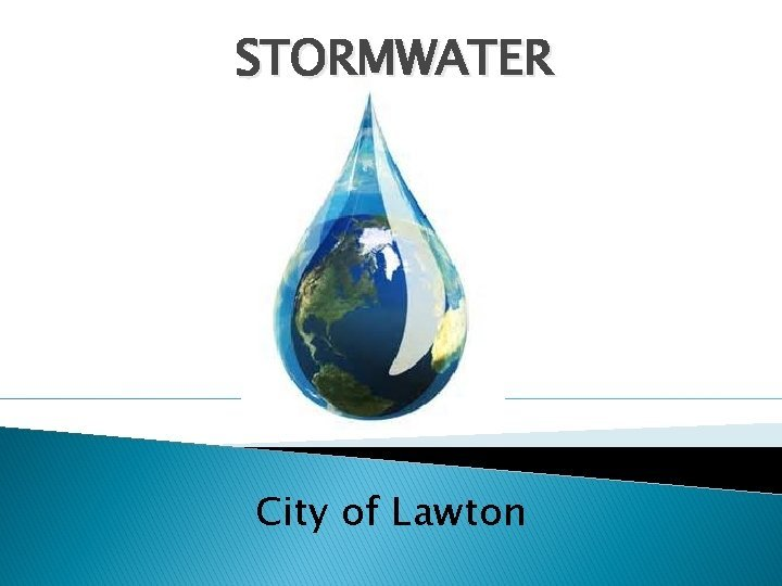 STORMWATER City of Lawton In the beginning Humans