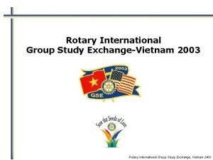 Rotary International Group Study ExchangeVietnam 2003 Rotary International