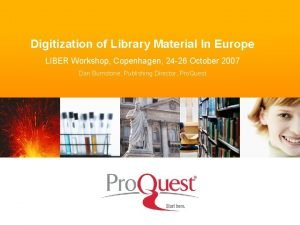 Digitization of Library Material In Europe LIBER Workshop