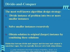 DivideandConquer The mostwell known algorithm design strategy 1
