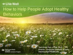 How to Help People Adopt Healthy Behaviors Terri