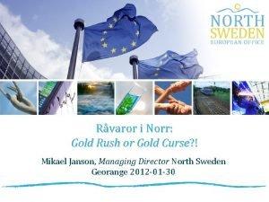 Rvaror i Norr Gold Rush or Gold Curse