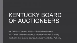 KENTUCKY BOARD OF AUCTIONEERS Joe Gribbins Chairman Kentucky