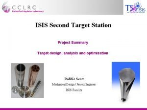 ISIS Second Target Station Project Summary Target design