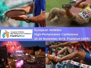European Athletics HighPerformance Conferences European Athletics HighPerformance Conference