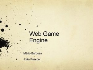 Web Game Engine Mrio Barbosa Joo Pascoal Game