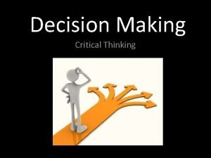 Decision Making Critical Thinking 7 Steps to Decision