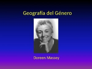 Geografa del Gnero Doreen Massey Orgenes Doreen Barbar