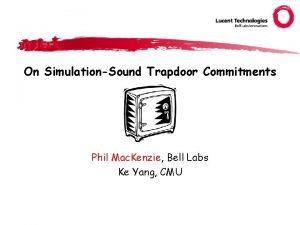 On SimulationSound Trapdoor Commitments Phil Mac Kenzie Bell