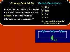 Concep Test 18 1 a Series Resistors I