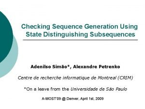 Checking Sequence Generation Using State Distinguishing Subsequences Adenilso
