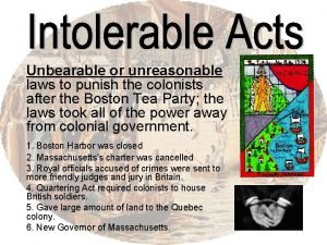 Unbearable or unreasonable laws to punish the colonists