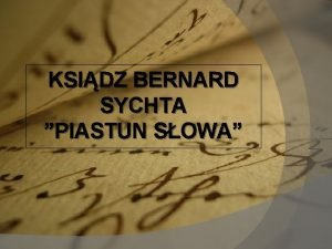 KSIDZ BERNARD SYCHTA PIASTUN SOWA Bernard Sychta urodzi