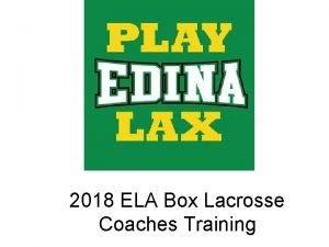 2018 ELA Box Lacrosse Coaches Training Why Box