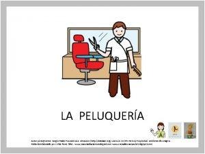 LA PELUQUERA Autor pictogramas Sergio Palao Procedencia ARASAAC
