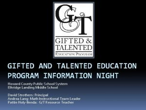 GIFTED AND TALENTED EDUCATION PROGRAM INFORMATION NIGHT Howard