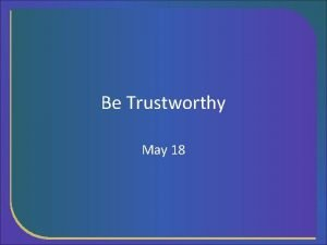 Be Trustworthy May 18 Think About It Think