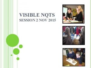 VISIBLE NQTS SESSION 2 NOV 2015 VISIBLE LEARNERS