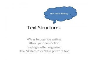 Now thats thinking Text Structures Ways to organize