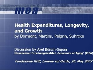 Health Expenditures Longevity and Growth by Dormont Martins