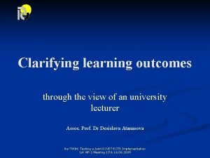 Clarifying learning outcomes through the view of an
