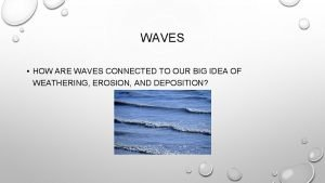 WAVES HOW ARE WAVES CONNECTED TO OUR BIG