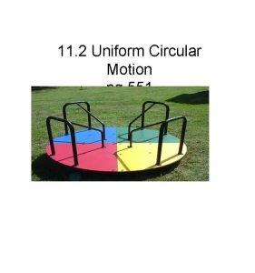 11 2 Uniform Circular Motion pg 551 Uniform