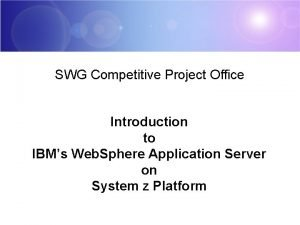 SWG Competitive Project Office Introduction to IBMs Web