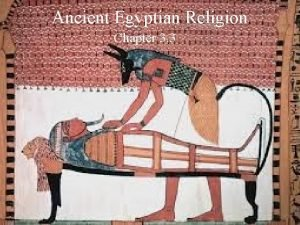 Ancient Egyptian Religion Chapter 3 3 Egyptian gods