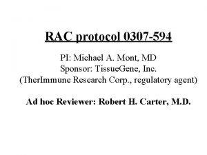 RAC protocol 0307 594 PI Michael A Mont