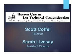 Scott Coffel Director Sarah Livesay Assistant Director What