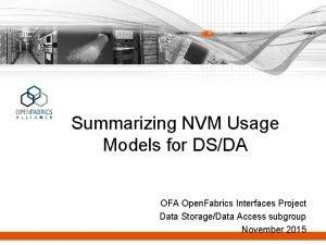 Summarizing NVM Usage Models for DSDA OFA Open