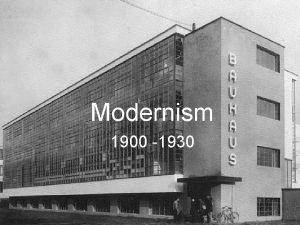 Modernism 1900 1930 Definition of Modernism Rather than