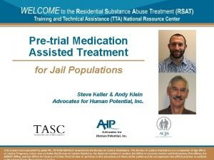 Pretrial Medication Assisted Treatment for Jail Populations Steve