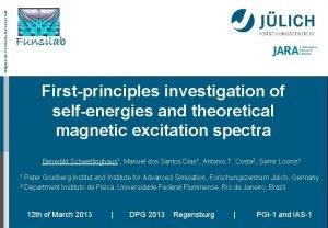 Mitglied der HelmholtzGemeinschaft Firstprinciples investigation of selfenergies and