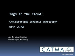 Tags in the cloud Crowdsourcing semantic annotation with