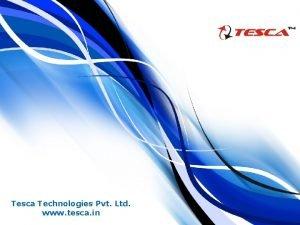 Tesca Technologies Pvt Ltd www tesca in Tesca