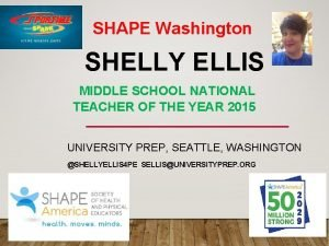 SHAPE Washington SHELLY ELLIS MIDDLE SCHOOL NATIONAL TEACHER