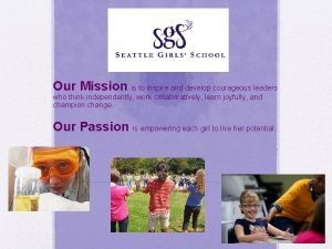 Our Mission is to inspire and develop courageous