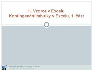 II Vzorce v Excelu Kontingenn tabulky v Excelu