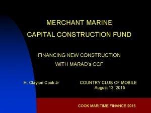 MERCHANT MARINE CAPITAL CONSTRUCTION FUND FINANCING NEW CONSTRUCTION