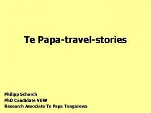 Te Papatravelstories Philipp Schorch Ph D Candidate VUW