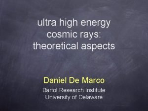 ultra high energy cosmic rays theoretical aspects Daniel