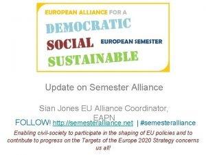 Update on Semester Alliance Sian Jones EU Alliance